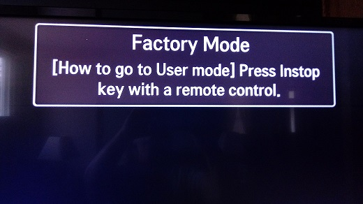 Factory mode pop up - LG webOS Smart TV Questions - LG webOS